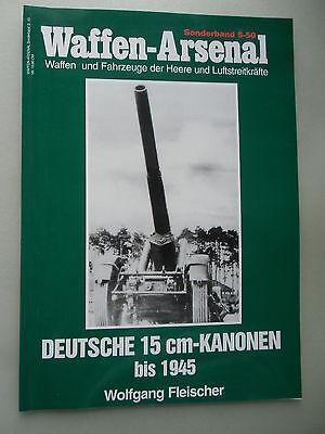 Waffen-Arsenal S-50 Deutsche 15cm-Kanonen bis 1945 von 1998