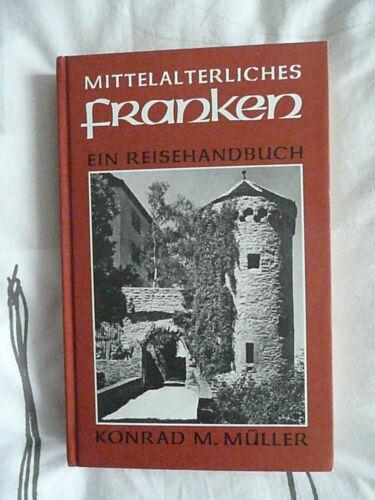 Konrad M. Müller:  Mittelalterliches Mittelfranken - Ein Reisehandbuch