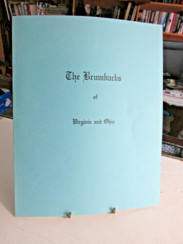 THE BRUMBACKS OF VIRGINIA & OHIO Genealogy Helen Brumback Reed Van Wert Ohio