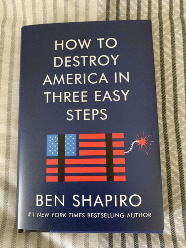 Ben Shapiro *Signed* How To Destroy America In Three Easy Steps RARE *SOLD OUT*