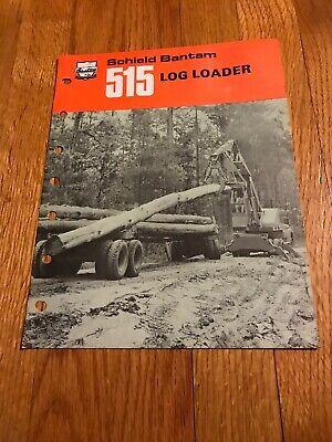Genuine Original Schield Bantam 515 Log Loader Brochure Guide