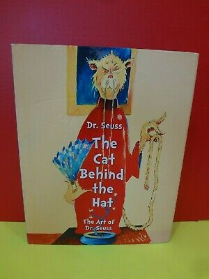 Dr. Seuss THE CAT BEHIND THE HAT The Art of Dr. Seuss Caroline M. Smith