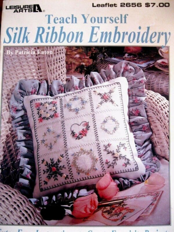 Leisure Arts 2656 Teach Yourself SILK RIBBON EMBROIDERY 1995 26pg booklet
