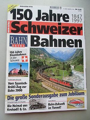 Bahn-Extra 9702 - 150 Jahre Schweizer Bahnen 1847-1997