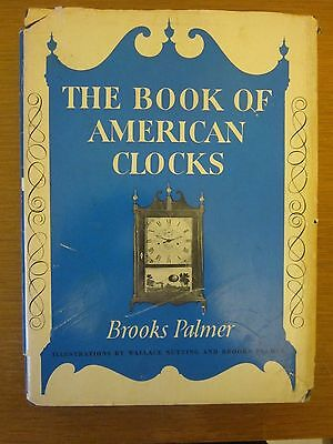 The Book of American Clocks by Brooks Palmer, Illustrations by Wallace Nutting..
