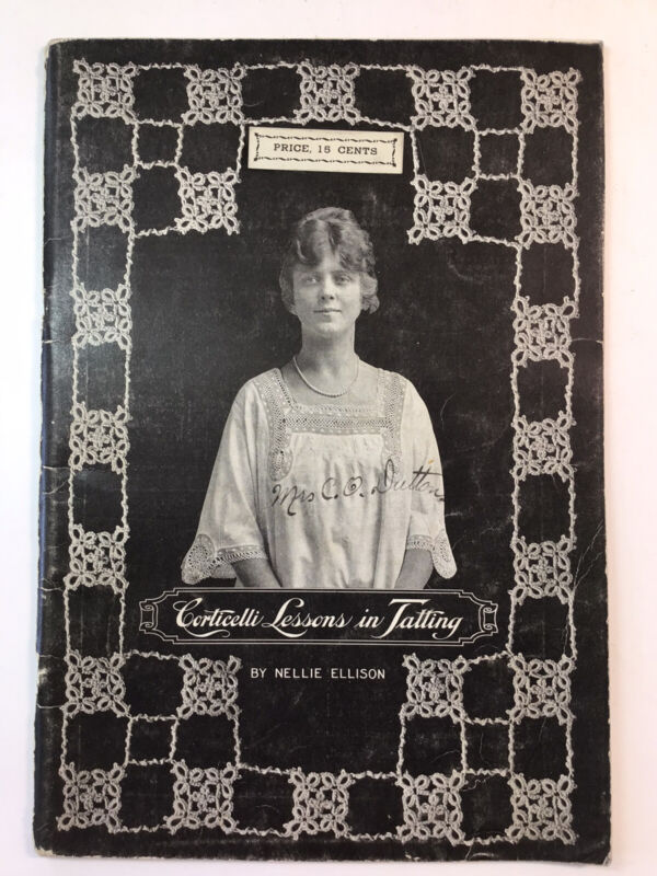 Original Corticelli Lessons In Tatting Nellie Ellison Book 3 1916