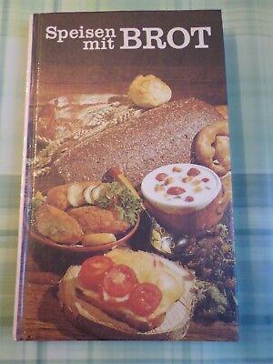 Speisen mit Brot - DDR 406 internationale Rezepte mit Brot 2.Auflage 1988