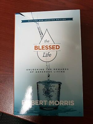 The Blessed Life: Unlocking the Rewards of Generous Living .. NEW