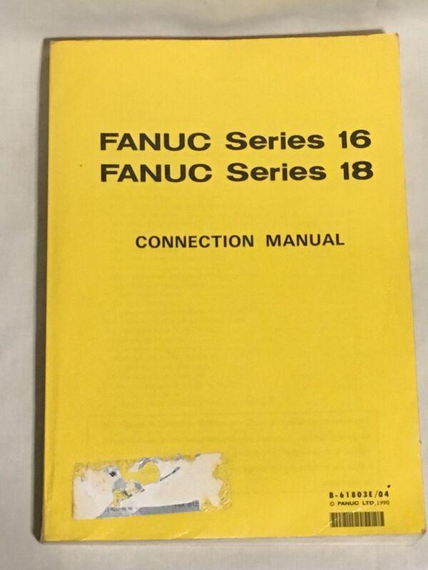 Fanuc Series 16 & 18 Connection Manual B-61803E/04