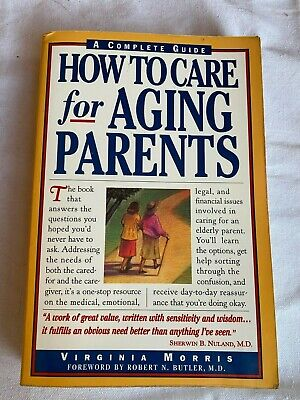 A COMPLETE GUIDE:  HOW TO CARE FOR AGING PARENTS by Virginia Morris ~ FREE SHIP! Parents Complete Guide