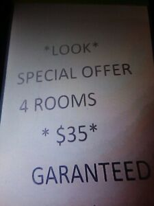 LOOK AT THIS SPECIAL OFFER 4 ROOMS $35 ( UNLIMITED TIME ALL AREAS )