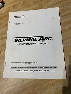 Thermal Arc Fabricator 180 Welder Mig Welding Machine Owners Manual Users Book