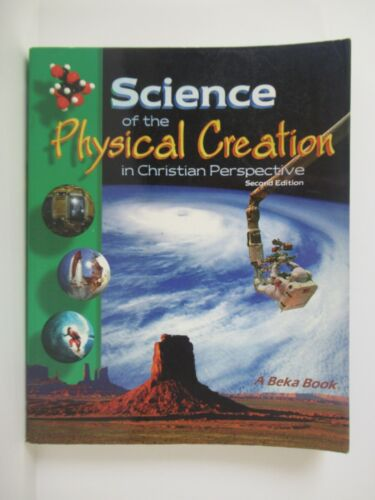A Beka - Grade 9 - Science of the Physical Creation - Student Textbook