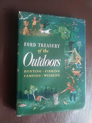 Ford Treasury of the Outdoors: Hunting, Fishing, Camping, Wildlife, 1952