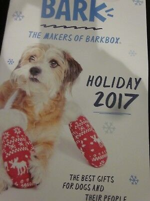 BARK CATALOG HOLIDAY 2017 THE BEST GIFTS FOR DOGS AND THEIR PEOPLE BRAND NEW