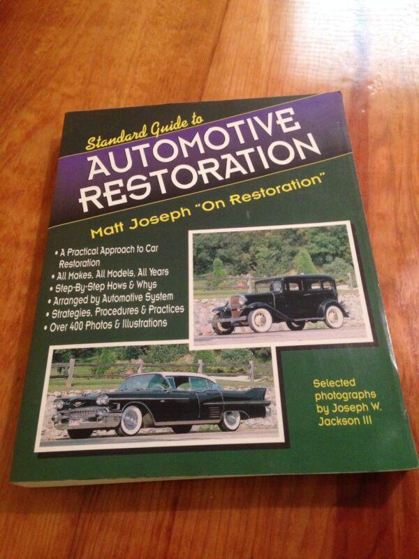 Standard Guide To Automotive Restoration Matt Joseph