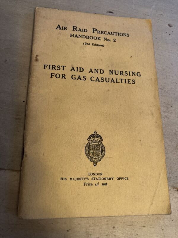 "WWII 1938 Air Raid Precautions ARP ""First Aid & Nursing For Gas Casualties"" Book"