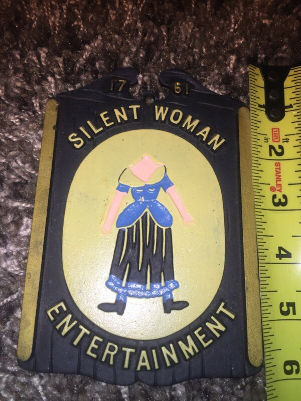 Vintage Wall Plaque Sign 1761 Silent Woman Entertainment