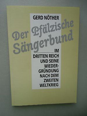 Der Pfälzische Sängerbund im Dritten Reich Wiedergründung nach Zweiter Weltkrieg