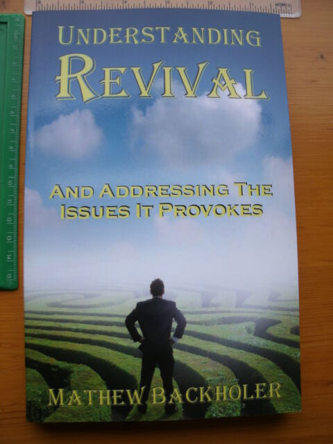 Understanding Revival & Addressing the Issues it Provokes Holy Mathew Backholer