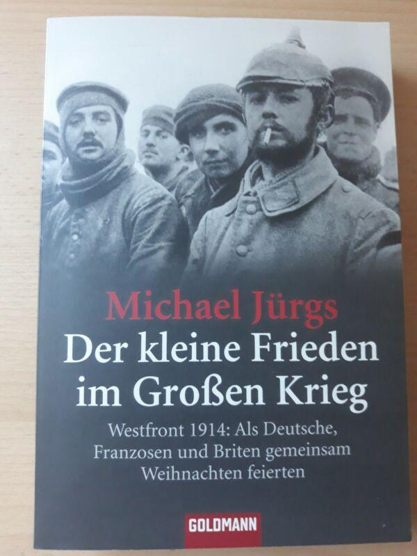 Michael Jürgs : Der kleine Frieden im Großen Krieg Westfront 1914