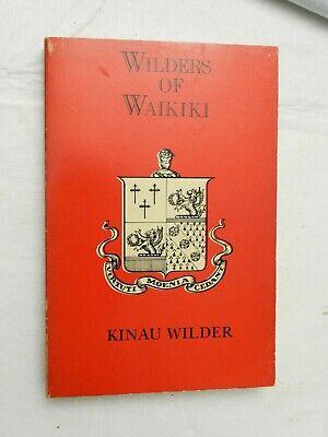 1978, Wilders of Waikiki by Kinau Wilder, SB 1st Pr, GENEAOLOGY, AUTHOR SIGNED!