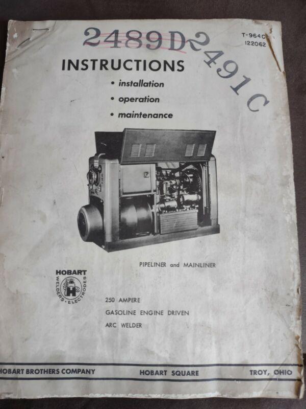 Hobart Bros Co. Instructions for 250 Ampere Gasoline Engine Driven Arc Welder  #