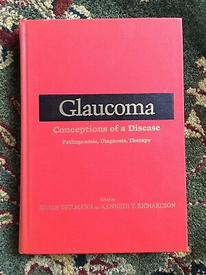 Glaucoma Conceptions Of A Disease  Pathogenesis  Diagnosis And Therapy By Heil
