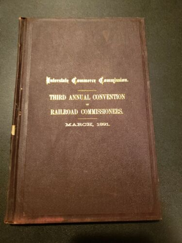March 1891 Interstate Commerce Commission Third Annual Convention Free Shipping!