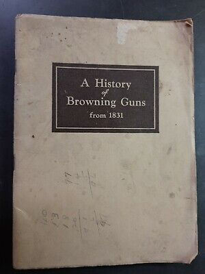 VINTAGE Original Booklet A History of Browning Guns from 1831 copyright 1942
