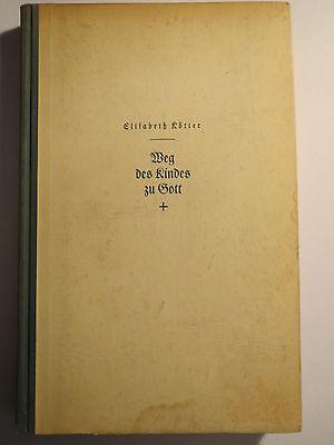 Elisabeth Kötter - Weg des Kindes zu Gott