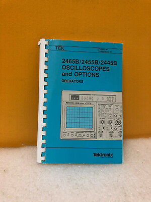 Tektronix 0707-6860-00 2465b2455b2445b Oscilloscopes And Options Operators