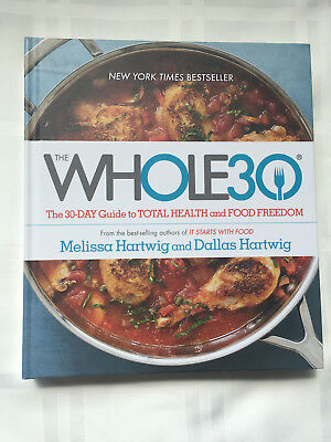 The Whole 30  The 30 Day Guide To Total Health Signed By Melissa Hartwig