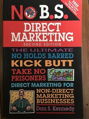No B.S. Guide to Direct Marketing, Paperback by Kennedy, Dan S.; 2nd Edition