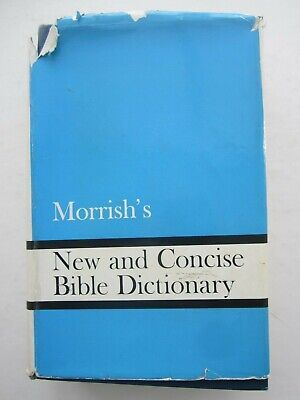 Morrish's New and Concise Bible Dictionary