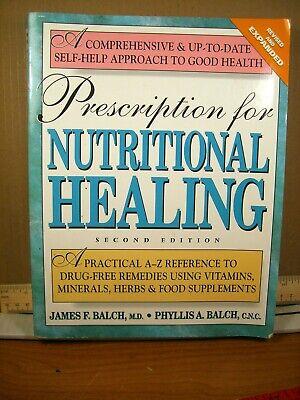 Prescription for Nutritional Healing Phyllis A. Balch, James F. Balch (1995,