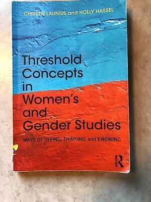 Threshold Concepts in Women?s and Gender Studies: Ways of Seeing Thinking (Threshold Concepts In Womens And Gender Studies)
