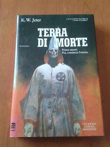 K-W-JETER-TERRA-DI-MORTE-1-ED-1994-INTERNO-GIALLO-HORROR-KING-DICK-KOONTZ