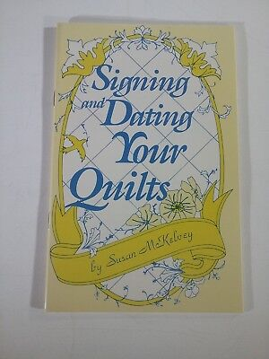 1992 Signing & Dating Your Quilts by Susan McKelvey Rodale Press Pamphlet Book