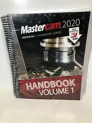 Mastercam 2020 Handbook Volume 1 Imperial Handbook Series Book