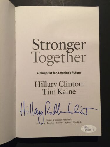 Hillary Rodham Clinton Signed Autograph Book Stronger Together JSA COA First Ed