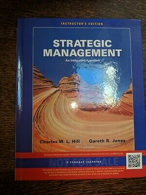 Strategic Management : An Integrated Approach 10th Edition INSTRUCTORS (Strategic Management An Integrated Approach 10th Edition)