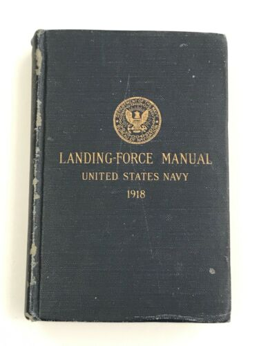 Landing Force Manual United States Navy 1918 Hardcover