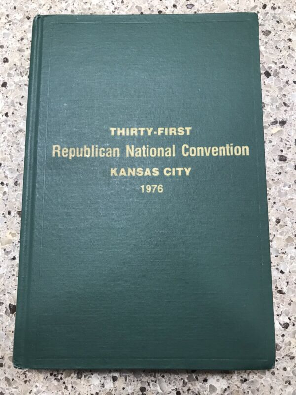 Republican National Convention Thirty-First 1976 Kansas City Hard Book Report