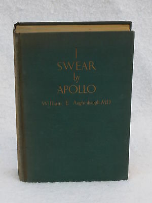 William E  Aughinbaugh  I Swear By Apollo Farrar   Rinehart  C  1938 Hc