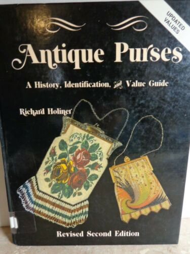 Antique Purses : A History, Identification and Value Guide by Richard Holiner...