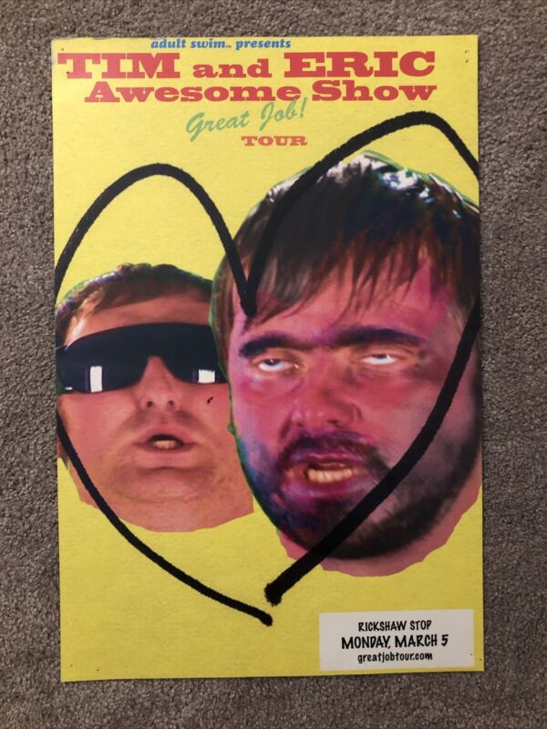 Tim And Eric Awesome Show Great Job FIRST Tour EVER Poster Adult Swim 2007 SF