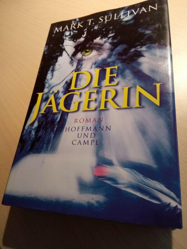 Die Jägerin: Roman Roman Sullivan Mark, T und Lutz Kliche: