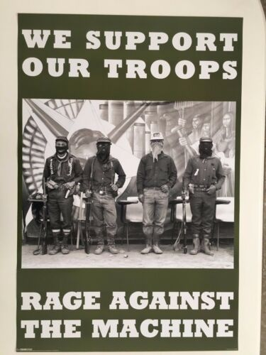 RAGE AGAINST THE MACHINE,WE SUPPORT OUR TROOPS AUTHENTIC LICENSED 2008  POSTER