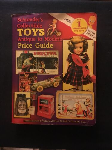 Schroeder's Collectible Toys Antique To Modern Price Guide Sixth Edition 2000